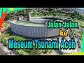 Suasana Museum Tsunami Aceh Terbarump3