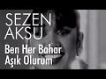 Sezen Aksu - Ben Her Bahar Aşık Olurum...mp3