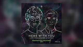 Lost Frequencies & Netsky - Here With You (Mastrovita X Mordkey Remix) [Cover Art] [Ultra Music]