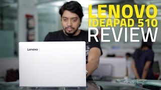 Lenovo Ideapad 510 Laptop Review   India Price, Specifications, Performance, and Verdict