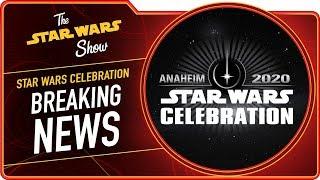 Star Wars Celebration Anaheim 2020 Dates Announced   The Star Wars Show