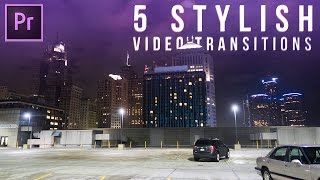 5 Stylish Video Transitions Effects for your Vlogs & Films (Adobe Premiere Pro CC 2017 Tutorial)