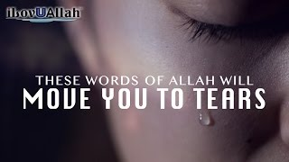 These Words Of Allah Will Move You To Tears
