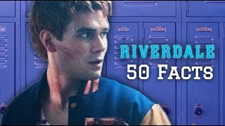 50 Facts About Riverdale