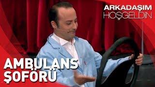Arkadaşım Hoşgeldin | Tolga Çevik, Ambulans Şöförü
