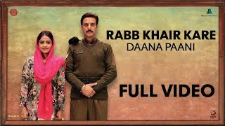 Rabb Khair Kare - Full Video | DAANA PAANI | Prabh Gill | Shipra Goyal |Jimmy Sheirgill |Simi Chahal