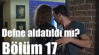Kiralık Aşk 17. Bölüm - Defne Aldatıldı mı?