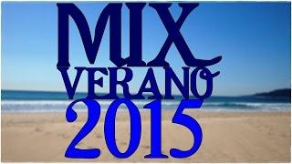 Mix Enganchados Música Verano 2015 - Lo Mas .