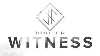 Jordan Feliz - Witness (Lyric Video)