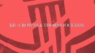 Crown and Thorns (Oceans) by KB Lyrics