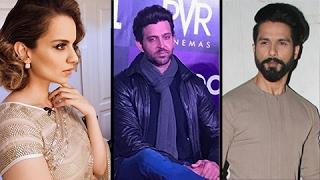 Kangana Ranaut INSULTS Shahid Kapoor And Compares Him With Hrithik Roshan   Rangoon