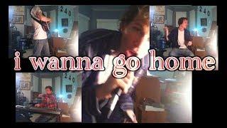 song: go home (i wanna)