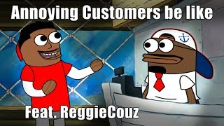 Customers be like (feat. Reggie Couz)