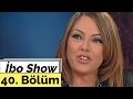 İbo Show - 40. Bölüm (Ebru Gündeş -...mp3