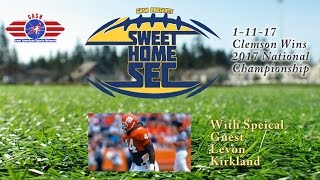 Sweet Home SEC- Levon Kirkland 1-11-17 (Clemson Tigers National Champions)