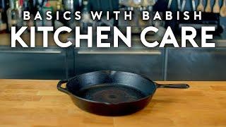 Kitchen Care | Basics with Babish