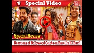 Special Review : Reactions of Bollywood Celebs on Bareilly Ki Barfi