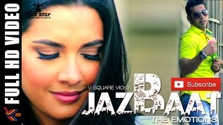 JAZBAAT THE EMOTIONS    V - SQUARE VICKY   NEW ROMANTIC PUNJABI SONG 2015   OFFICIAL FULL VIDEO HD