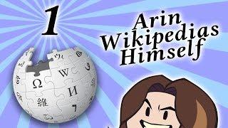 Arin Wikipedias Himself - PART 1 - Game Grump