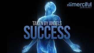 Success - Taken By Angels (Powerful Motivation)