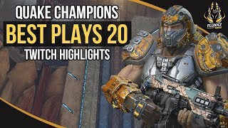 QUAKE CHAMPIONS BEST PLAYS 20 (TWITCH HIGHLIGHTS)