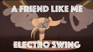 A Friend Like Me: An Electro Swing Remix (Full Track)