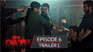 The Oath | Episode 6 -Trailer 1