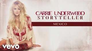 Carrie Underwood - Mexico (Audio)
