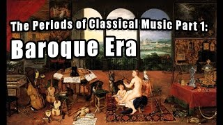 The Periods of Classical Music Part 1: Baroque Era