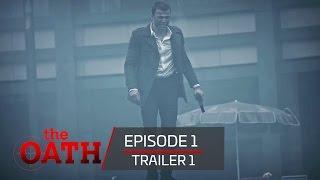 The Oath | Episode 1 -Trailer 1