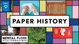 Everything You Didn't Know About Paper! - Mental Floss Scatterbrained