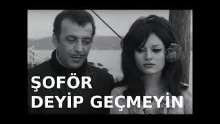 Şöför Deyip Geçmeyin - Türk Filmi