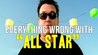 "Everything Wrong With Smash Mouth - ""All Star"""