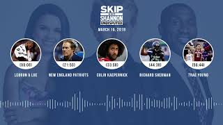UNDISPUTED Audio Podcast (3.16.18) with Skip Bayless, Shannon Sharpe, Joy Taylor   UNDISPUTED