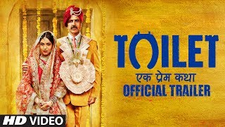 Toilet Ek Prem Katha Official Trailer | Akshay Kumar | Bhumi Pednekar | 11 Aug 2017