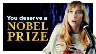 You Deserve a Nobel Prize