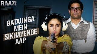 Bataunga Mein Sikhayenge Aap   Raazi   Alia Bhatt   Meghna Gulzar   Releasing on 11th May