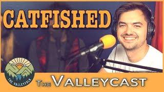 Elliott Morgan Got CATFISHED   Valleycast Ep. 21 (Highlights)