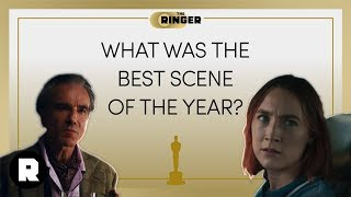 What Was the Best Scene of the Year?   2018 Oscars Preview   The Ringer