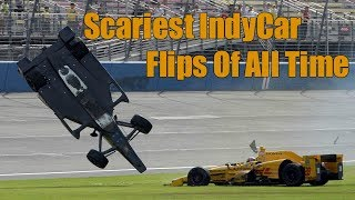 Scariest IndyCar Flips Of All Time