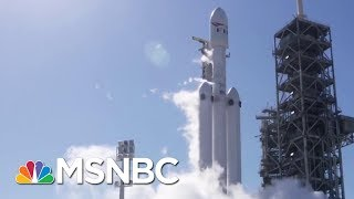 SpaceX Is Set To Send Massive Rocket On Maiden Flight   Velshi & Ruhle   MSNBC