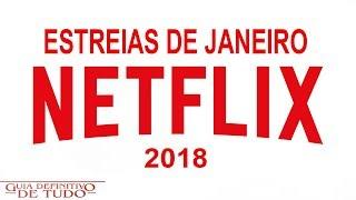 Estreias Netflix Janeiro 2018   Guia Definitivo de Tudo