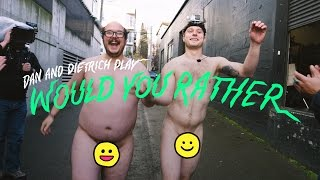 Dan and Dietrich Play Would You Rather