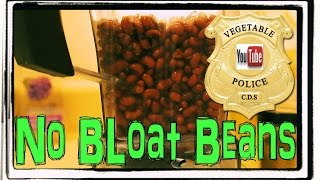 How to digest beans the easy way. No bloating or farting!