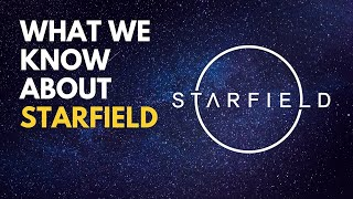 What We Know About Starfield