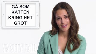 Alicia Vikander Teaches You Swedish Slang   Vanity Fair