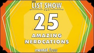 25 Amazing Nerdcations - mental_floss List Show Ep. 428