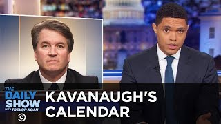Kavanaugh Defends Himself Against Sexual Assault Allegations With His 1982 Calendar | The Daily Show