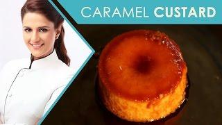 Caramel Custard   Dessert  Shipra Khanna