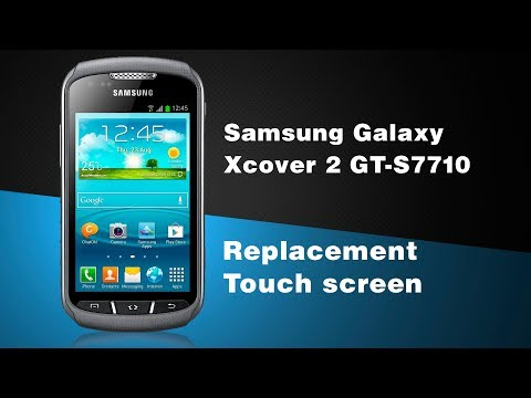Samsung Galaxy Xcover 2 GT-S7710 Disassembly/Replacement Touch screen
